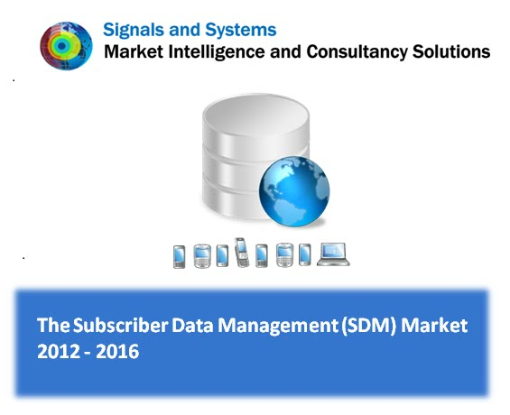 The Subscriber Data Management (SDM) Market: 2012 - 2016 - Signals and Systems Telecom